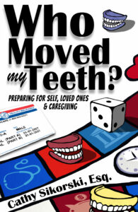 Who moved my teeth - eldercare with Cathy Sikorski